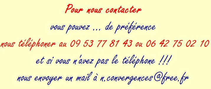 Pour nous contacter : téléphone 09 53 77 81 43 ou 06 42 75 02 10